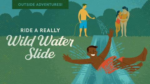 Ride A Really Wild Water Slide